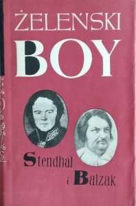 Tadeusz Boy Żeleński • Stendhal i Balzak