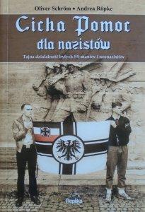 Oliver Schrom, Andrea Ropke • Cicha Pomoc dla nazistów. Tajna działalność byłych SS-manów i neonazistów