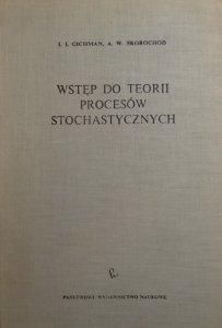 Gichman, Skorochod • Wstęp do teorii procesów stochastycznych