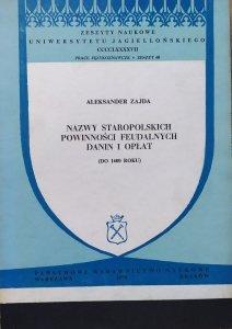 Aleksandra Zajda • Nazwy staropolskich powinności feudalnych, danin i opłat do 1600 roku [dedykacja autorska]