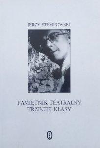 Jerzy Stempowski • Pamiętnik teatralny trzeciej klasy