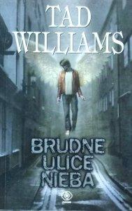 Tad Williams • Brudne ulice nieba