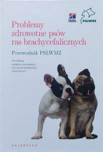 Problemy zdrowotne psów ras brachycefalicznych. Przewodnik PSLWMZ