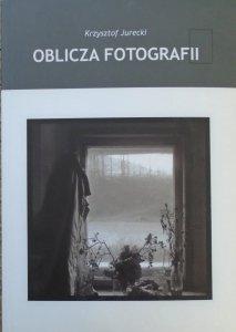 Krzysztof Jurecki • Oblicza fotografii