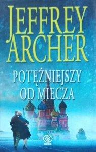 Jeffrey Archer • Potężniejszy od miecza