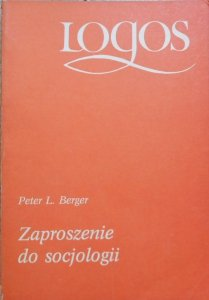 Peter L. Berger • Zaproszenie do socjologii