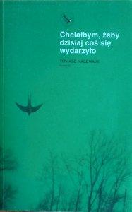 Tomasz Nalewajk • Chciałbym, żeby dzisiaj coś się wydarzyło