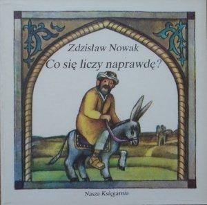 Zdzisław Nowak • Co się liczy naprawdę [Wanda Orlińska] [Poczytaj mi mamo]