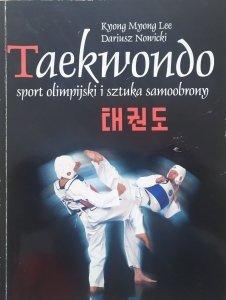Kyong Myong Lee, Dariusz Nowicki • Taekwondo. Sport olimpijski i sztuka samoobrony
