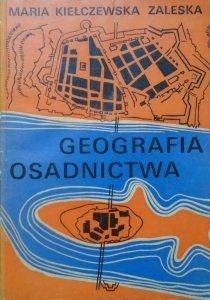 Maria Kiełczewska Zaleska • Geografia osadnictwa
