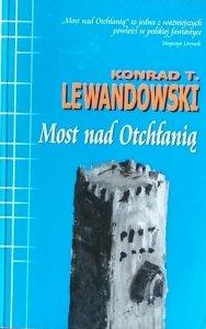 Konrad T. Lewandowski • Most nad Otchłanią