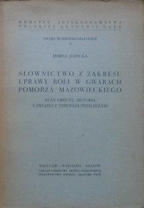 Irmina Judycka • Słownictwo z zakresu uprawy roli w gwarach Pomorza Mazowieckiego