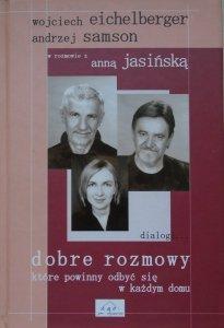 Wojciech Eichelberger, Andrzej Samson • Dobre rozmowy, które powinny odbyć się w każdym domu