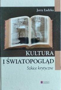 Jerzy Ładyka • Kultura i światopogląd