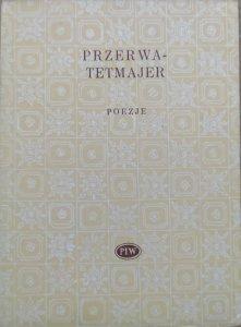 Kazimierz Przerwa Tetmajer • Poezje [Biblioteka Poetów]