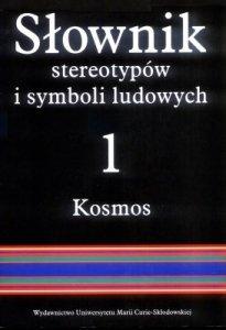 Jerzy Bartmiński • Słownik stereotypów i symboli ludowych. Kosmos