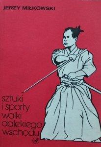 Jerzy Miłkowski • Sztuki i sporty walki dalekiego wschodu