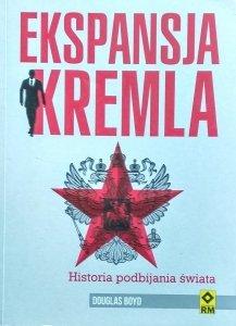 Douglas Boyd • Ekspansja Kremla. Historia podbijania świata