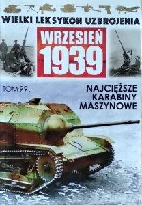 Andrzej Gładysz • Najcięższe karabiny maszynowe. Wielki Leksykon Uzbrojenia Wrzesień 1939. Tom 99