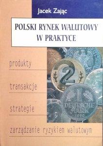 Jacek Zając • Polski rynek walutowy w praktyce