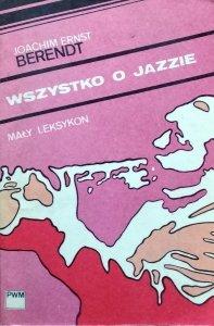 Joachim Ernst Berendt • Wszystko o jazzie. Mały leksykon