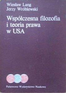 Wiesław Lang, Jerzy Wróblewski • Współczesna filozofia i teoria prawa w USA [dedykacja autorska]