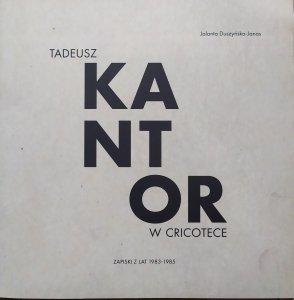 Jolanta Duszyńska-Janas • Tadeusz Kantor w Cricotece