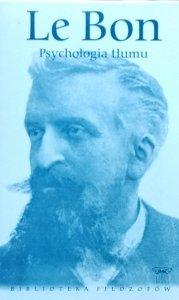 Gustaw Le Bon • Psychologia tłumu