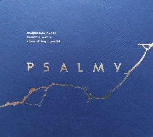 Małgorzata Hutek, Dominik Wania, Atom String Quartet • Psalmy • CD