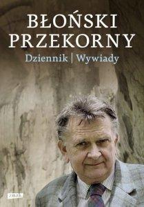 Jan Błoński • Błoński przekorny. Dziennik. Wywiady