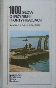 Ryszard Henryk Bochenek • 1000 słów o inżynierii i fortyfikacjach