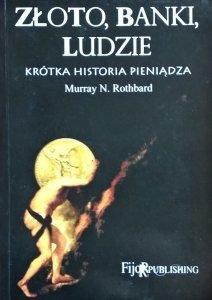 Murray Newton Rothbard • Złoto, banki, ludzie