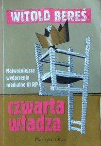 Witold Bereś • Czwarta władza