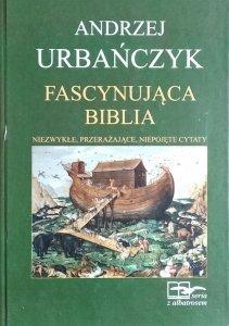 Andrzej Urbańczyk • Fascynująca Biblia