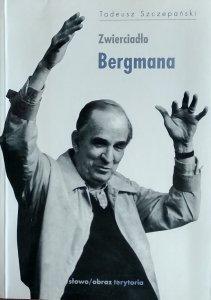 Tadeusz Szczepański • Zwierciadło Bergmana