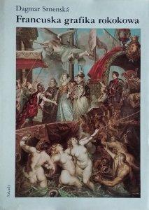 Dagmar Srnenska • Francuska grafika rokokowa w zbiorach pałacu Mirbacha