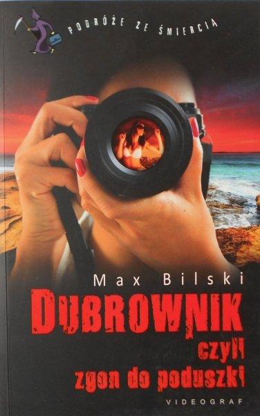 Max Bilski • Dubrownik czyli zgon do poduszki