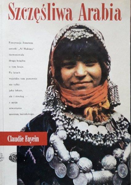 Claudie Fayein • Szczęśliwa Arabia [Naokoło świata]
