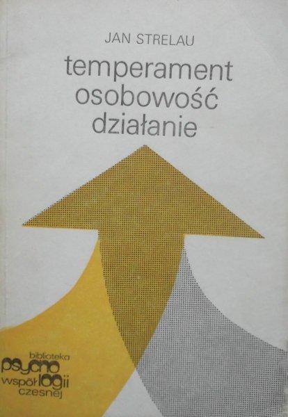 Jan Strelau • Temperament osobowość działanie