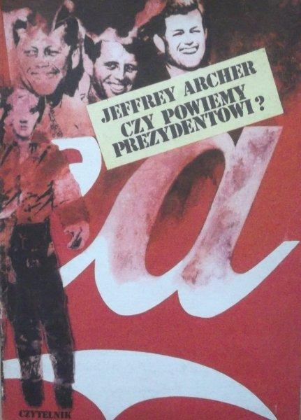 Jeffrey Archer • Czy powiemy prezydentowi?
