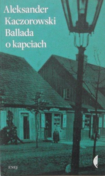 Aleksander Kaczorowski • Ballada o kapciach