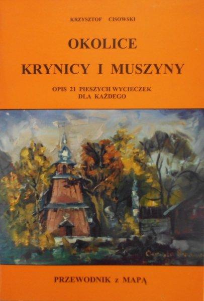 Krzysztof Cisowski • Okolice Krynicy i Muszyny. Opis 21 pieszych wycieczek dla każdego
