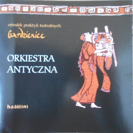Ośrodek praktyk teatralnych Gardzienice • Orkiestra antyczna • CD