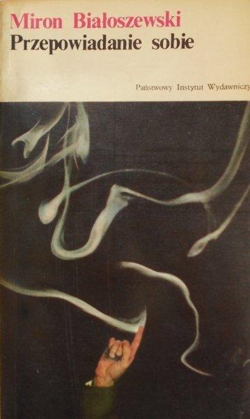 Miron Białoszewski • Przepowiadanie sobie
