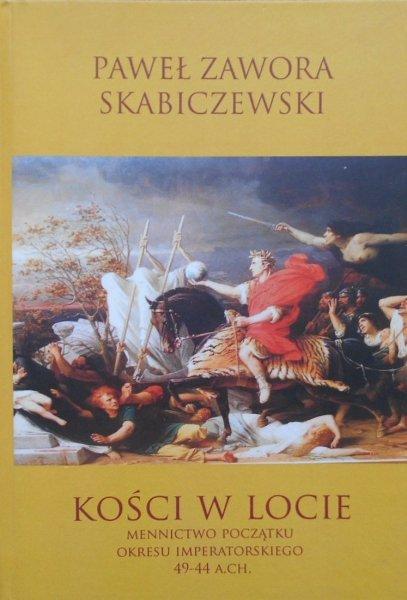 Paweł Zawora Skabiczewski • Kości w locie. Mennictwo początku okresu imperatorskiego 49-44 a.CH.