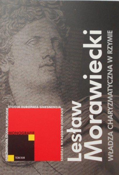 Lesław Morawiecki • Władza charyzmatyczna w Rzymie