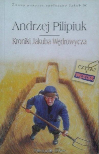Andrzej Pilipiuk • Kroniki Jakuba Wędrowycza
