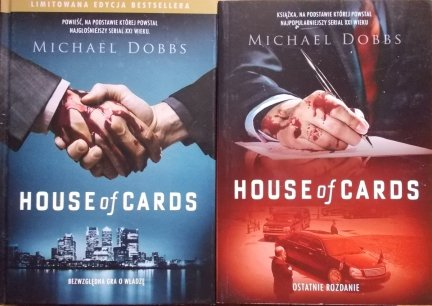 Michael Dobbs • House of Cards. Ostatnie rozdanie. Bezwzględna gra o wadzę.