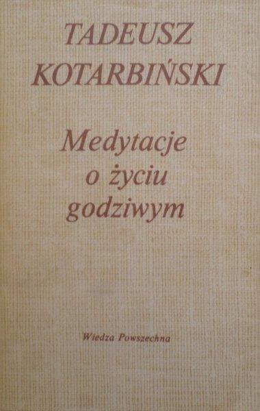 Tadeusz Kotarbiński • Medytacje o życiu godziwym