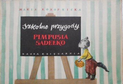 Maria Konopnicka • Szkolne przygody Pimpusia Sadełko [1960]